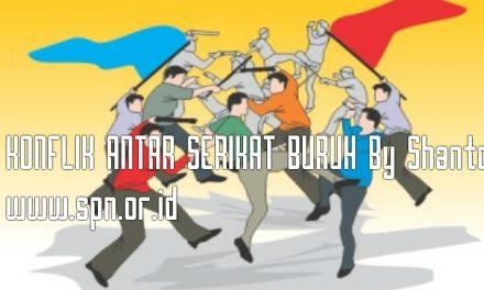 KONFLIK ANTAR SERIKAT BURUH