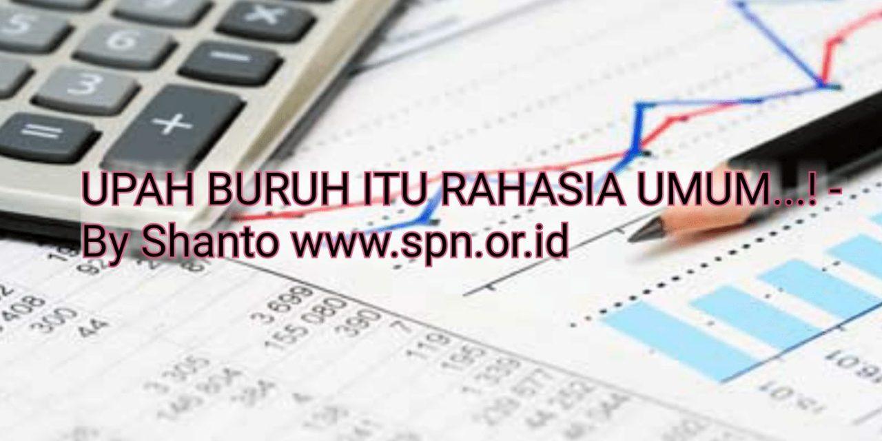 UPAH BURUH ITU RAHASIA UMUM..!
