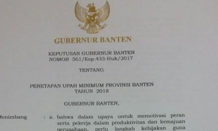 GUBERNUR BANTEN TETAPKAN UMP TAHUN 2018 SEBESAR 2.099.385,778