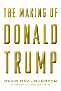 """""""The Making of Donald Trump"""" by David Cay Johnston. Photo courtesy of Melville House"""