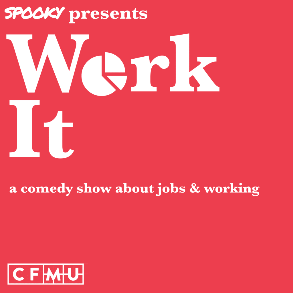 Artwork for Work It, a comedy podcast on CFMU