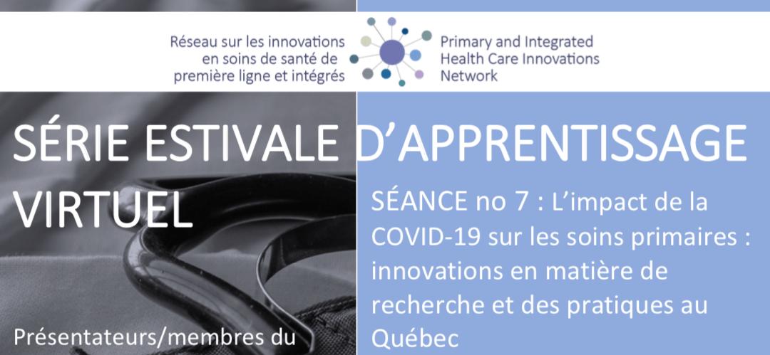 Série estivale d'apprentissage virtuel | Séance no 7 : L'impact de la COVID-19 sur les soins primaires : innovations en matière de recherche et des pratiques au Québec