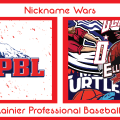 Nickname Wars: MRPBL (Mount Rainier Professional Baseball League)