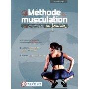 Musculation : la Méthode d'Olivier Lafaye pour les femmes.La méthode d'Olivier Lafay permet de se muscler efficacement et gracieusement.