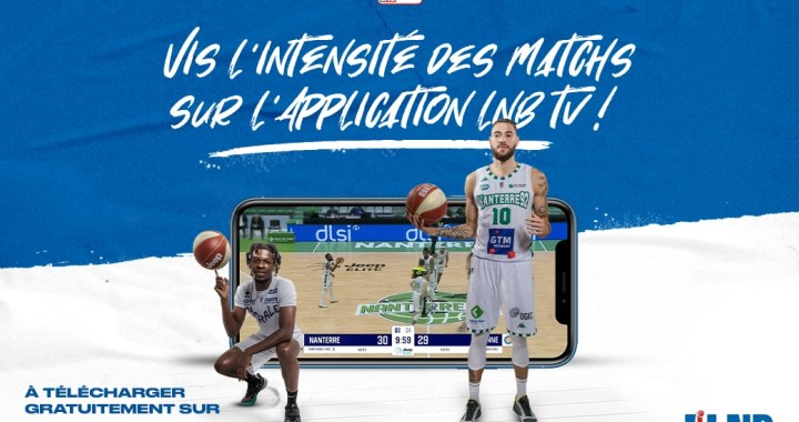 LNB TV – La Ligue Nationale de Basket lance son application