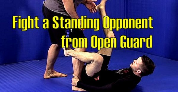 How to Fight a Standing Opponent from Open Guard