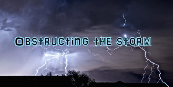 Obstructing the storm
