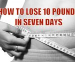 How to lose 10 pounds in seven days