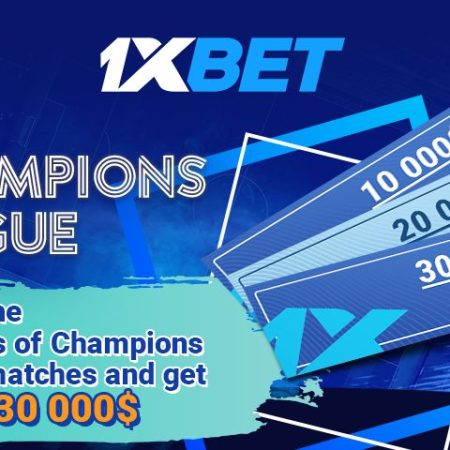 Win $30,000 in the new Champions League promotion from 1xBet!
