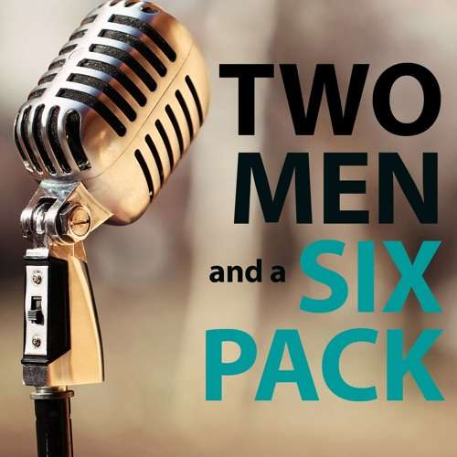 Two Men and a Six Pack - Episode 41