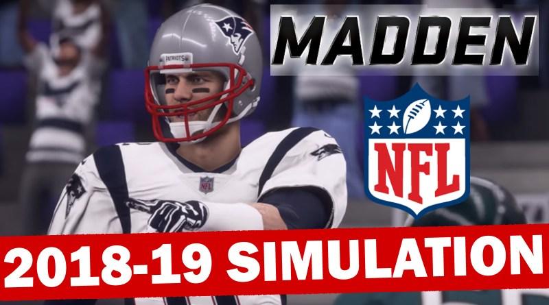 2018-2019 NFL Season Simulation (Madden 18 w/ Updated