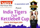 India Tigers Club Kettlebell Cup 2020 from 22 Aug.