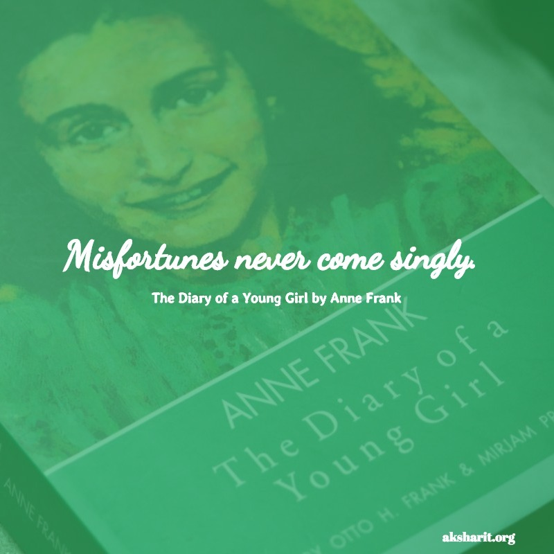 Misfortunes anne frank quotes the diary of a young girl.jpg