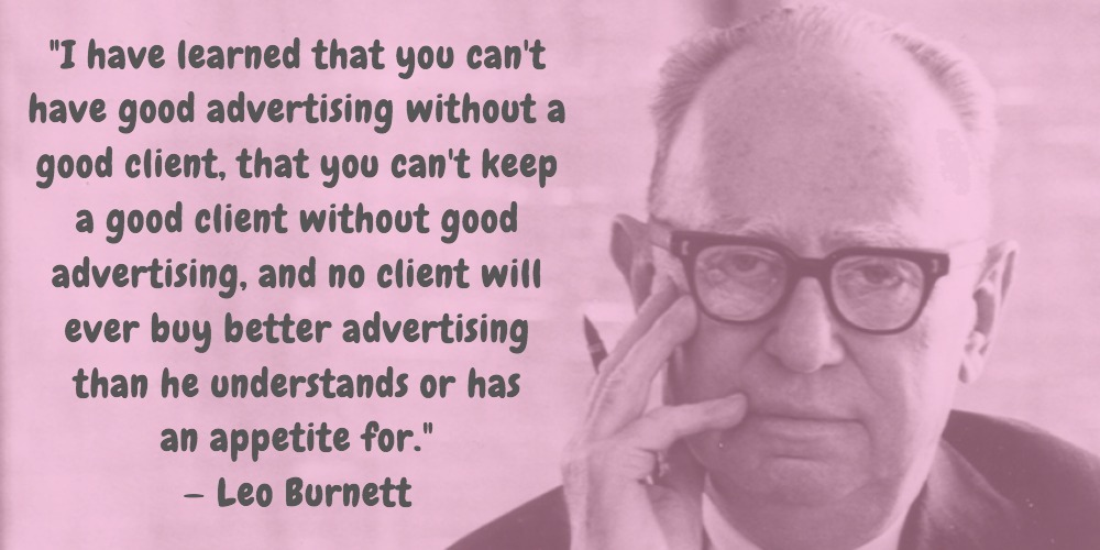 11  Leo Burnett Quotes Advertising Legend Guru Lines