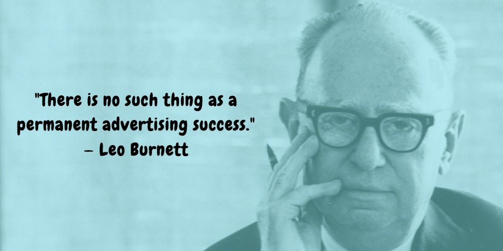 23  Leo Burnett Quotes Advertising Legend Guru Lines