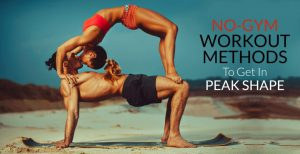 No-Gym Workout Methods to Get in Peak Shape