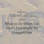 What to Do When You Don't Feel Ready to Compete