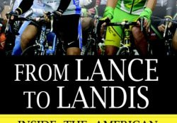 """""""From Lance to Landis: Inside the American Doping Controversy at the Tour de France."""" by David Walsh (2007)"""