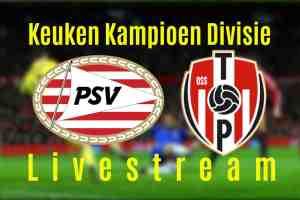 Livestream Jong PSV - Top Oss