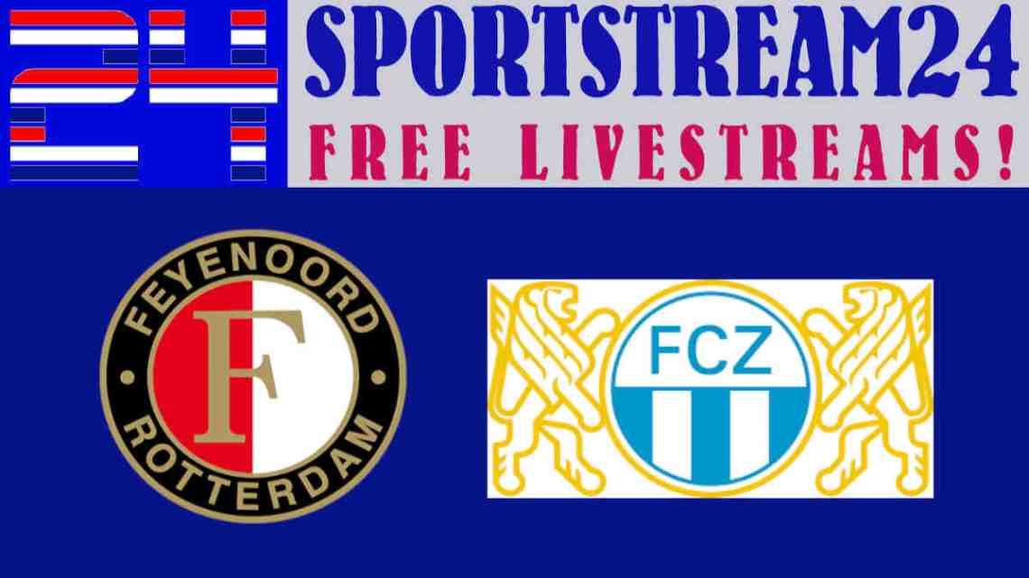 Live Stream Feyenoord - FC Zurich