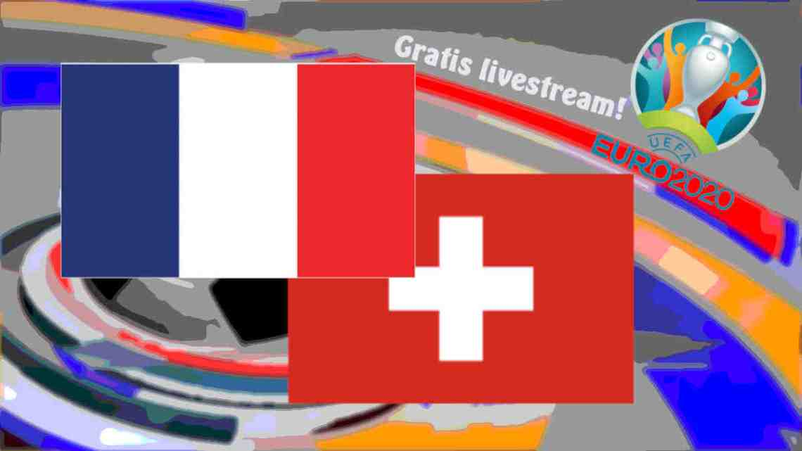 Livestream EURO 2020 Frankrijk - Zwitserland