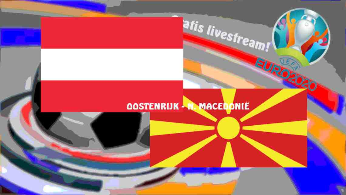 UEFA EURO2020: Livestream Oostenrijk - Noord Macedonië