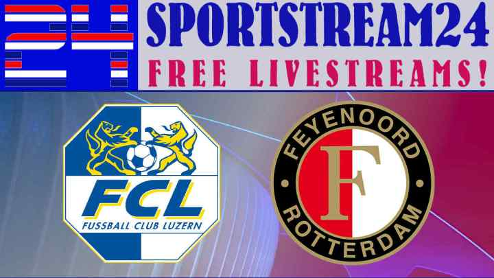 Livestream FC Luzern - Feyenoord