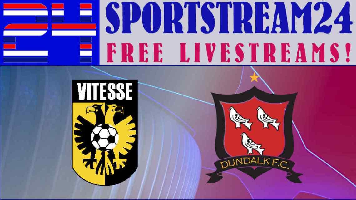 Livestream Vitesse - Dundalk