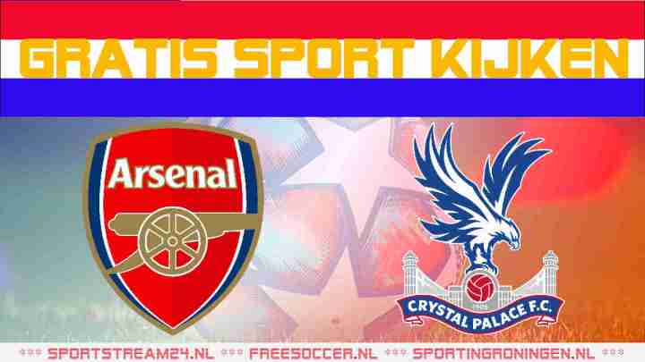 Livestream Arsenal vs Crystal Palace