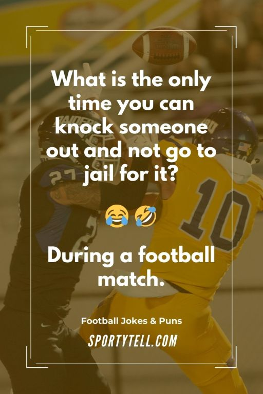 The only time you can knock someone out and not go to jail for it — Jokes about Football
