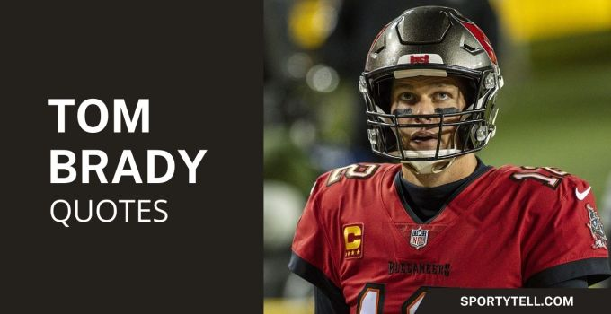 50 Inspirational Tom Brady Quotes To Motivate You