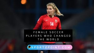 Female Soccer Players Who Changed The World- SportzPoint