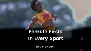 Women In Sports: Female Firsts In Every Sport