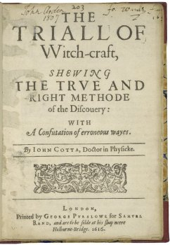 The triall of vvitch-craft, shewing the true and right methode of the discouery: with a confutation of erroneous wayes by John Cotta, 1616. Folger Shakespeare Library: STC 5836