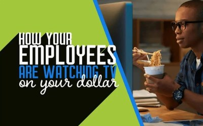 How Your Employees are Watching TV on Your Dollar