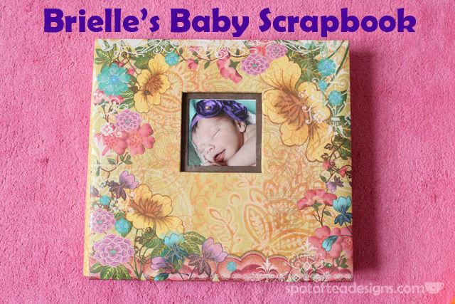 Brielle's Baby Scrapbook | spotofteadesigns.com