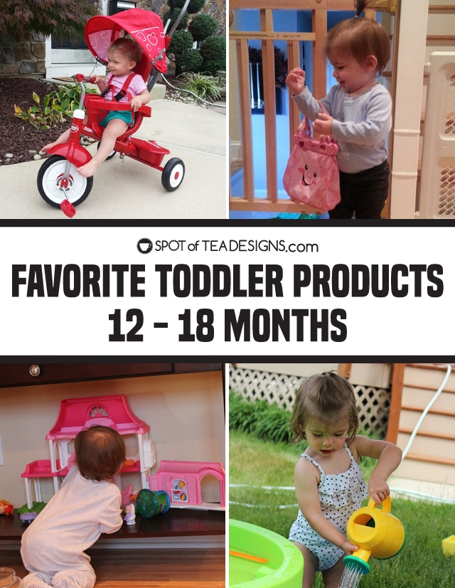 Favorite Toddler Products for 12 - 18 months | spotofteadesigns.com