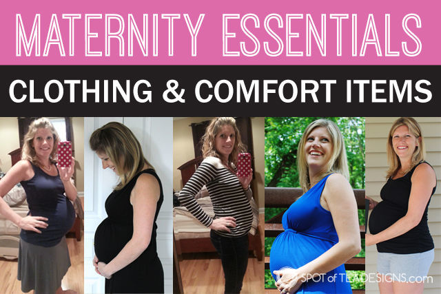 Maternity Essentials: from clothing favorites to comfort items. #pregnancy #maternity | spotofteadesigns.com