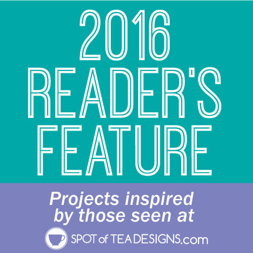 2016 Spotofteadesigns.com Reader's Feature. Photos of recreated projects and custom work seen at Spotofteadesigns.com
