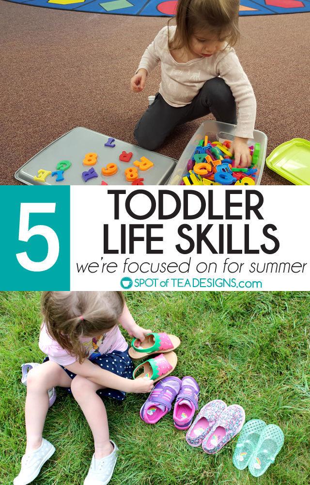 5 Toddler Life Skills we're focused on this summer | spotofteadesigns.com