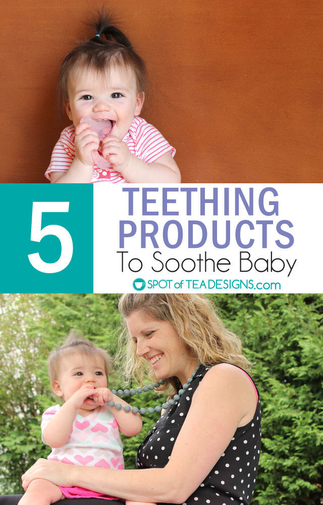Top 5 Favorite products to help soothe a teething baby | spotofteadesigns.com
