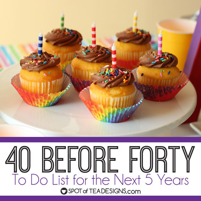 40 before forty list - the to do list for the next 5 years. $40before40 #40beforeforty #todo #motivation | spotofteadesigns.com
