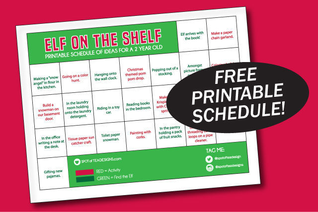 Elf on the shelf ideas for a 2 year old, free printable schedule | spotofteadesigns.com