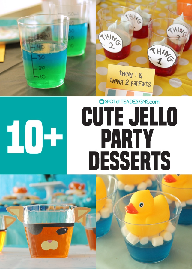 10+ Cute Jello Party desserts - a delicious and inexpensive way to add color food to your party table! | spotofteadesigns.com