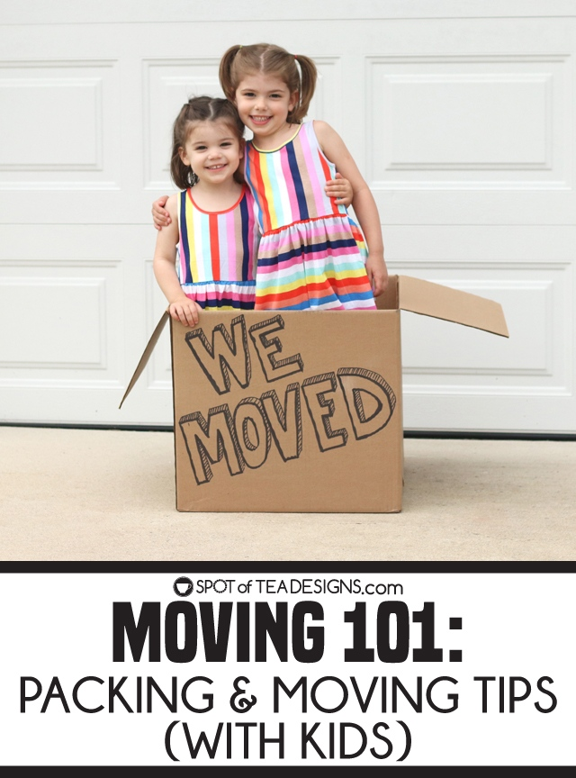 Moving 101: Packing and Moving Tips (With Kids) | spotofteadesigns.com