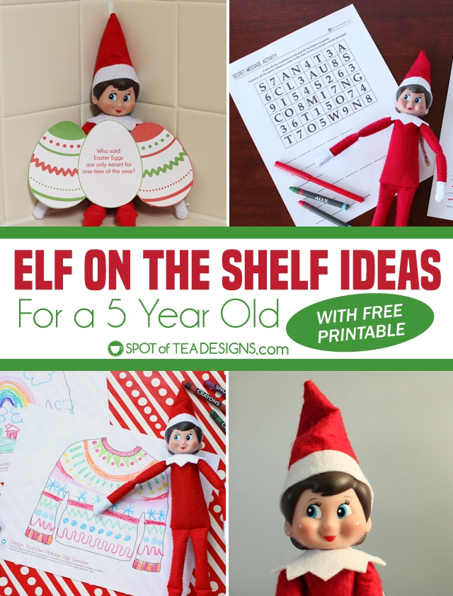 Elf on the Shelf ideas for a 5 year old with free printables | spotofteadesigns.com