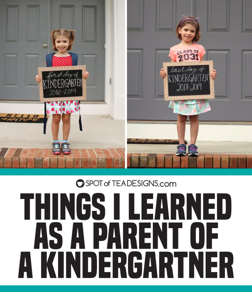 Things i learned a parent of a kindergartner | spotofteadesigns.com