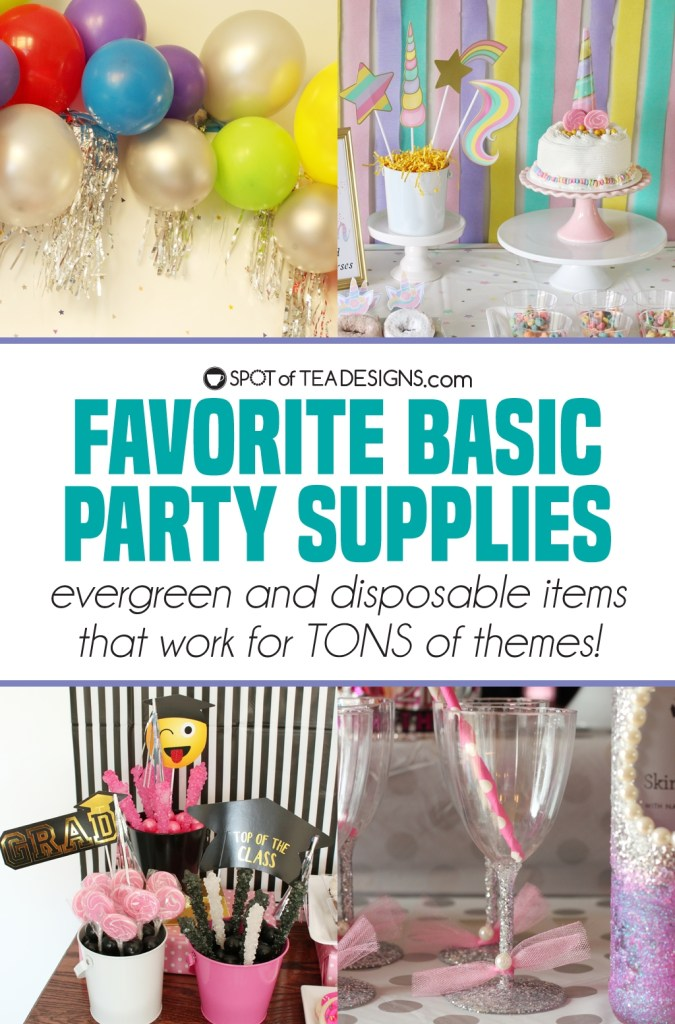 Favorite basic party supplies - evergreen and disposable items that work for tons of party themes! | spotofteadesigns.com