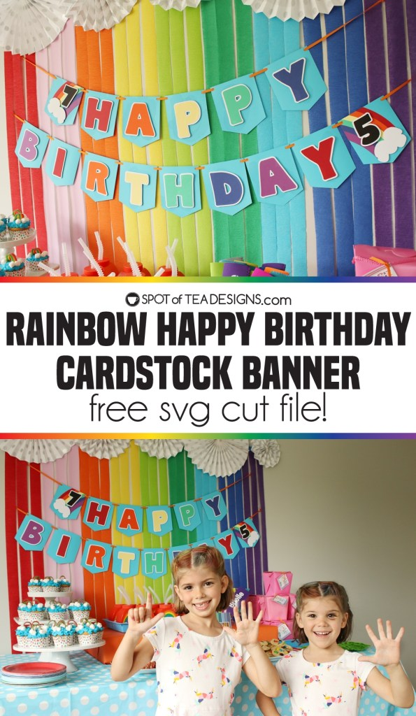 Rainbow Happy Birthday Cardstock Banner with free SVG cut file | spotofteadesigns.com