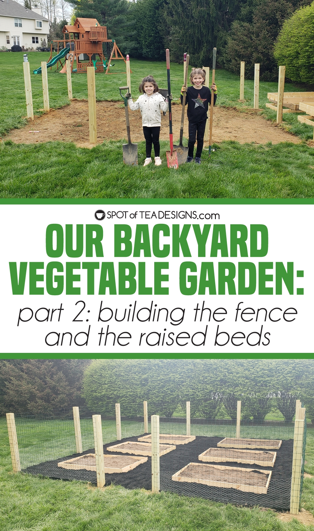 Our backyard vegetable garden - part 2: building the fence and the raised beds | spotofteadesigns.com